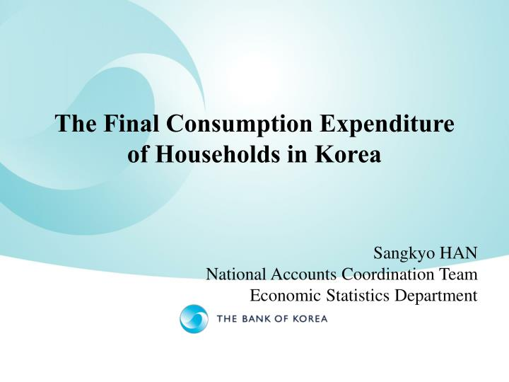 The final consumption expenditure of households in korea