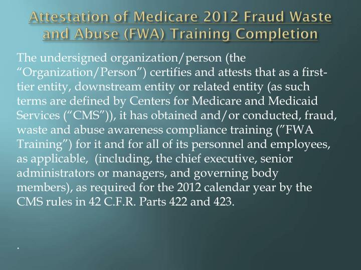 Attestation of Medicare 2012 Fraud Waste and Abuse (FWA) Training Completion