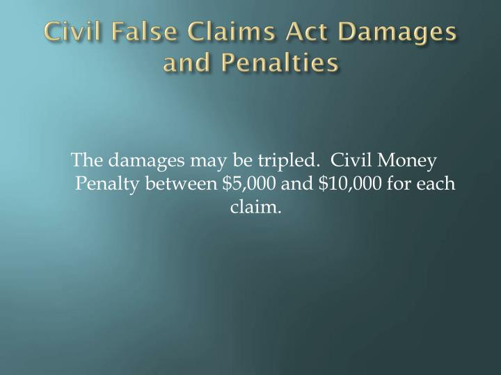 Civil False Claims Act Damages and Penalties