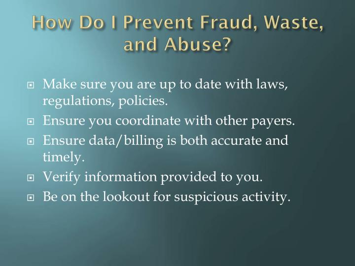How Do I Prevent Fraud, Waste, and Abuse?
