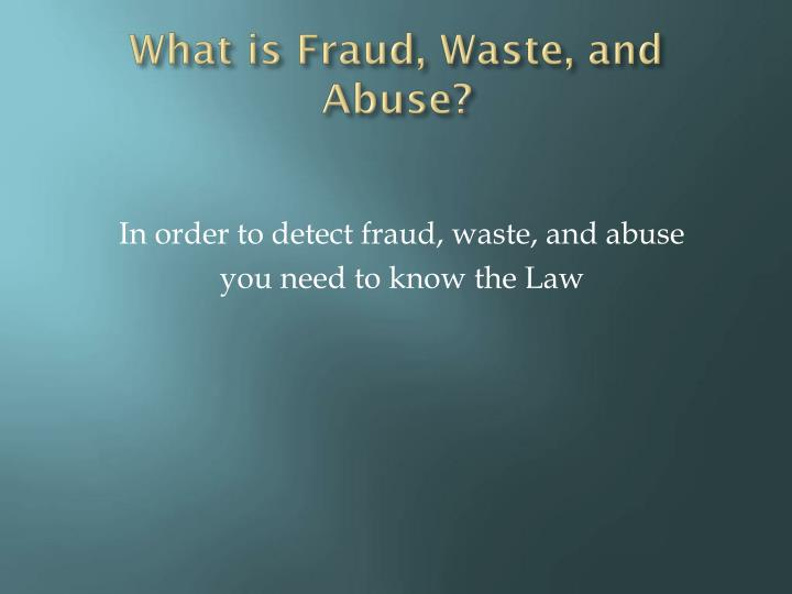 What is Fraud, Waste, and Abuse?