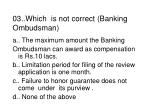 03 which is not correct banking ombudsman