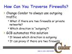 how can you traverse firewalls2