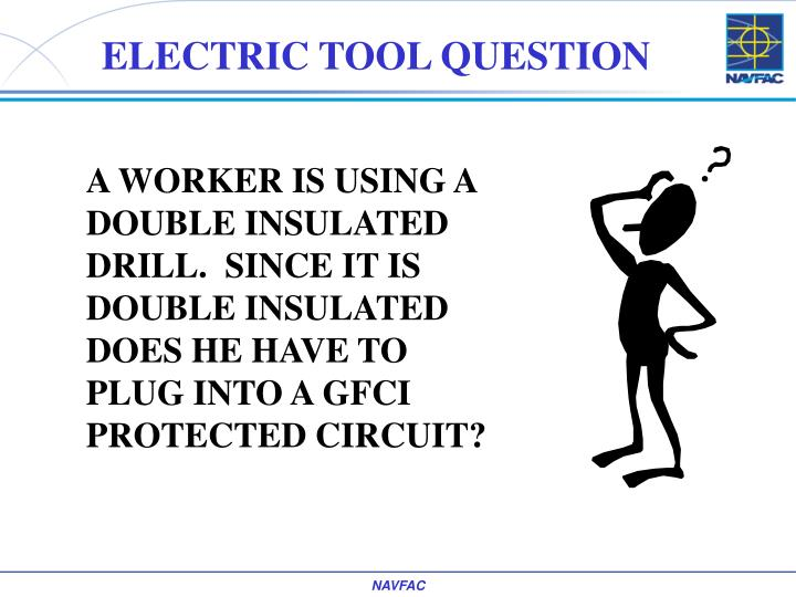 ELECTRIC TOOL QUESTION