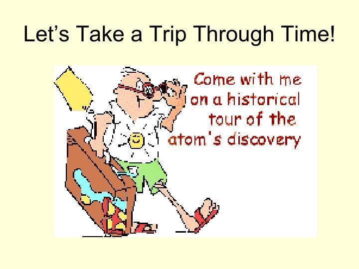 Let s take a trip through time