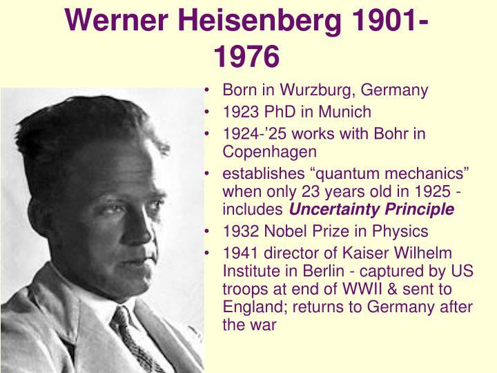 Werner Heisenberg 1901-1976