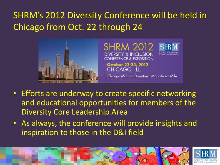 SHRM's 2012 Diversity Conference will be held in Chicago from Oct. 22 through 24
