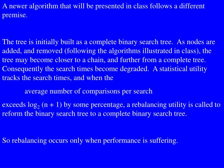 A newer algorithm that will be presented in class follows a different premise.