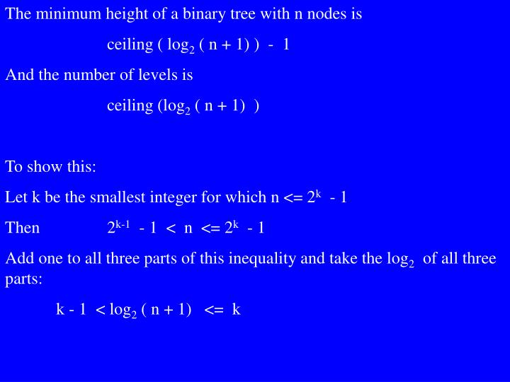 The minimum height of a binary tree with n nodes is