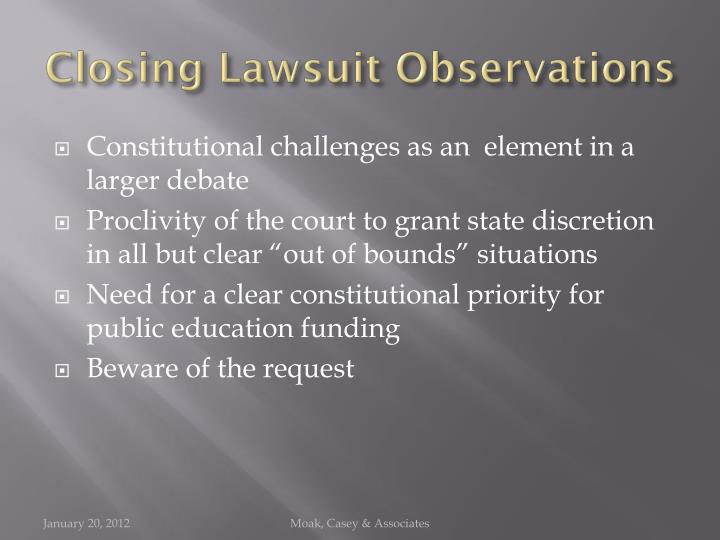 Closing Lawsuit Observations