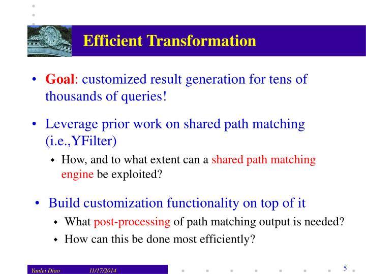 Efficient Transformation