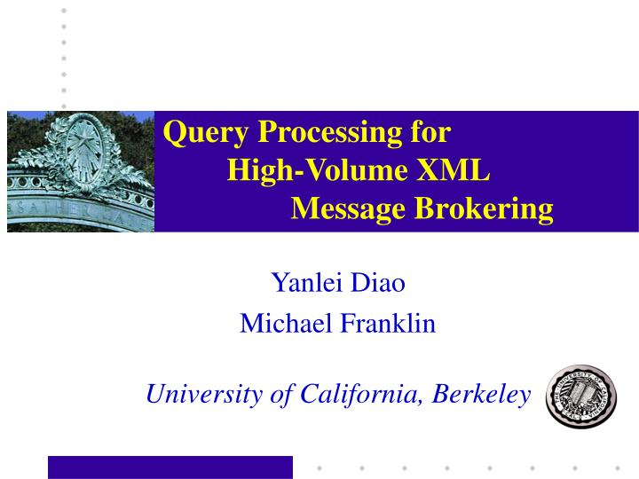 Query processing for high volume xml message brokering