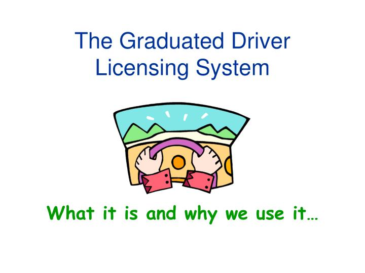 the graduated driver licensing system n.