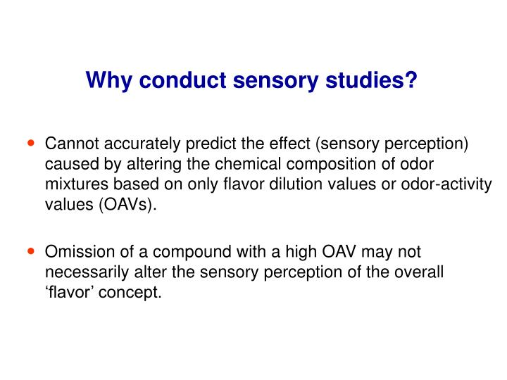 Why conduct sensory studies?
