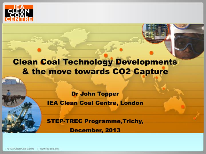 Clean Coal Technology Developments & the move towards CO2 Capture