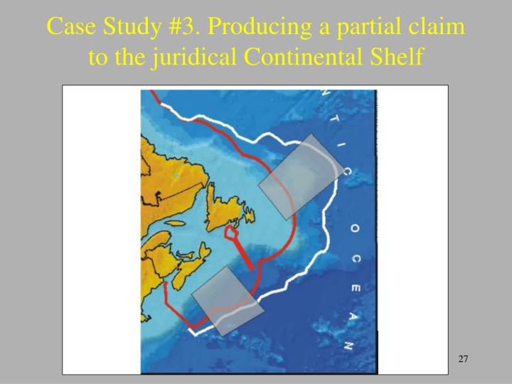 Case Study #3. Producing a partial claim to the juridical Continental Shelf