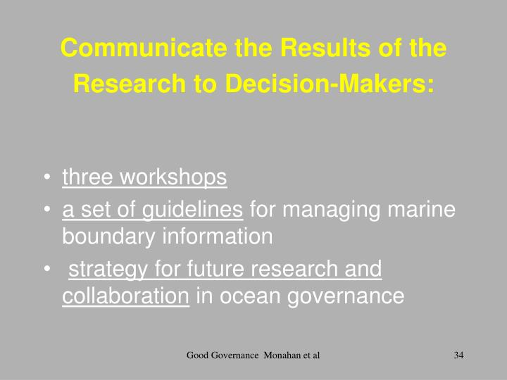 Communicate the Results of the Research to Decision-Makers: