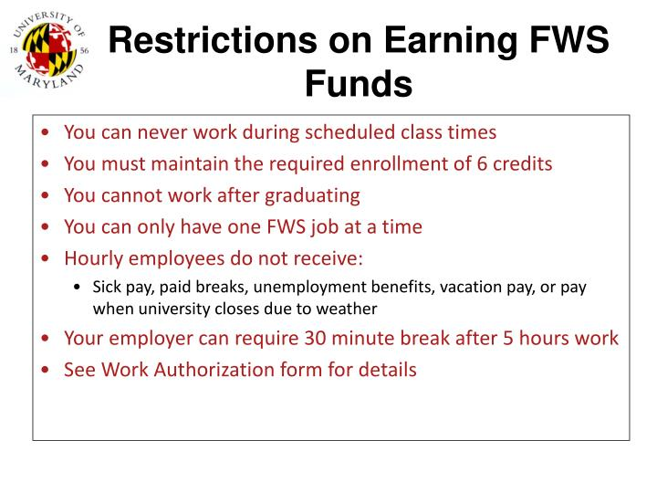 Restrictions on Earning FWS Funds
