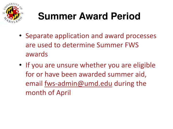 Separate application and award processes are used to determine Summer FWS awards