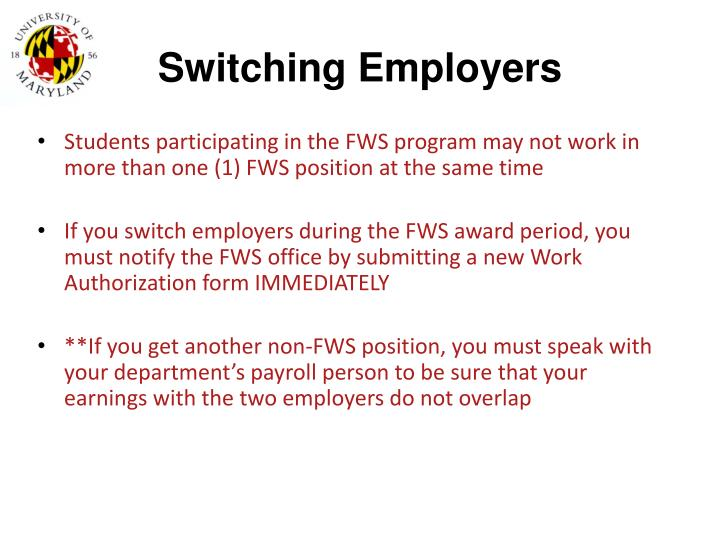Students participating in the FWS program may not work in more than one (1) FWS position at the same time