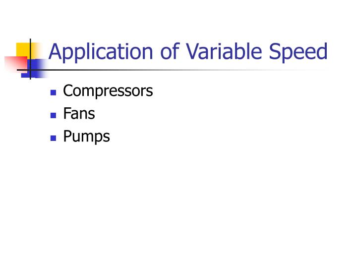 Application of Variable Speed