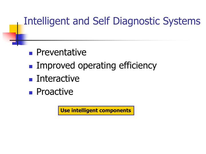 Intelligent and Self Diagnostic Systems
