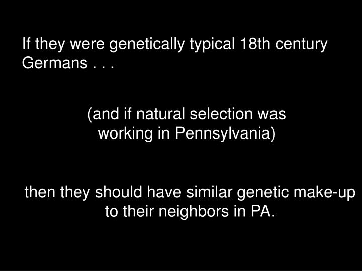If they were genetically typical 18th century Germans . . .