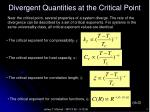 divergent quantities at the critical point