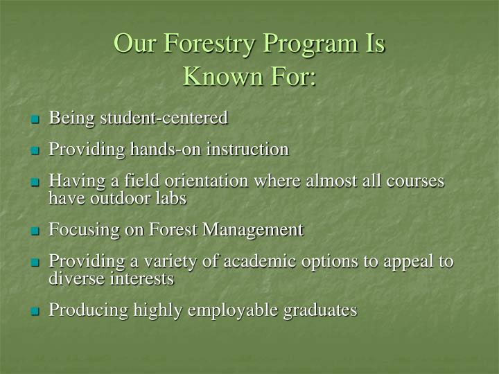 Our forestry program is known for