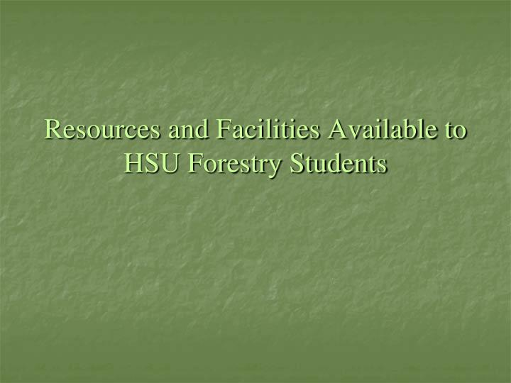 Resources and Facilities Available to HSU Forestry Students