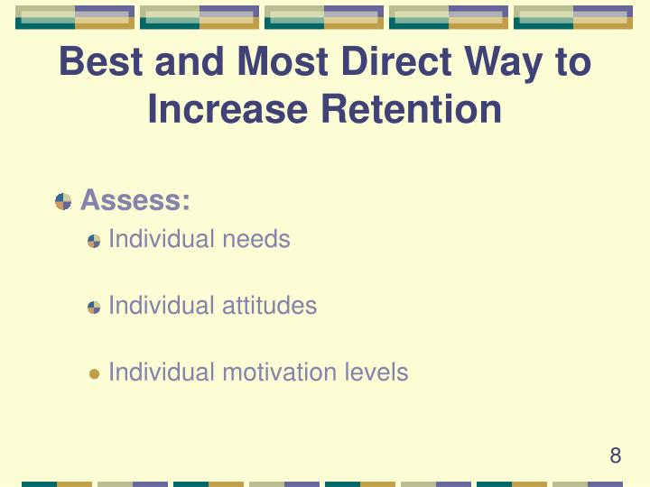 Best and Most Direct Way to Increase Retention