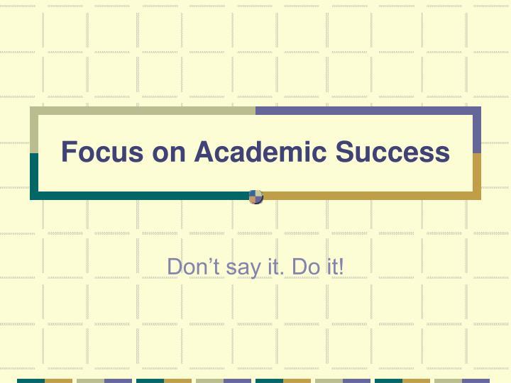 Focus on Academic Success