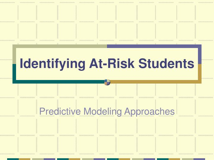 Identifying At-Risk Students