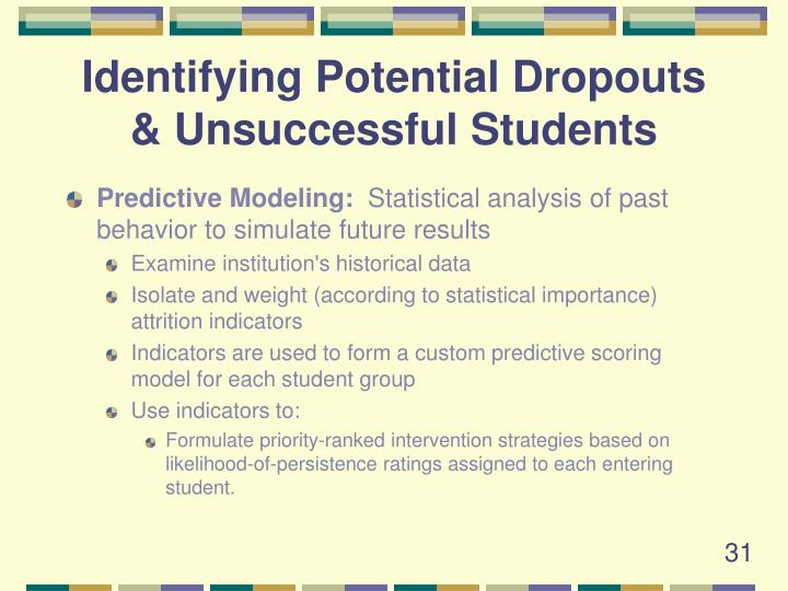 Identifying Potential Dropouts & Unsuccessful Students