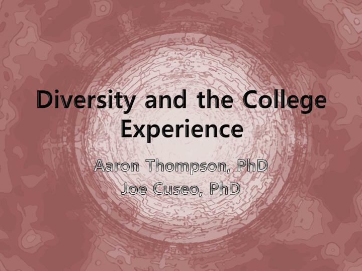 diversity and the college experience n.