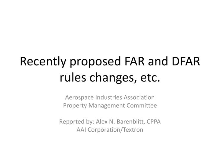 recently proposed far and dfar rules changes etc n.