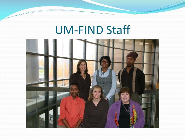UM-FIND Staff