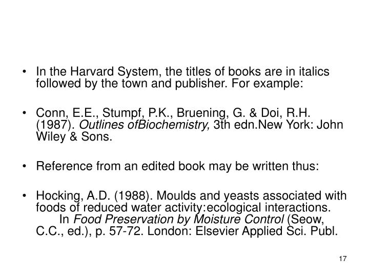 In the Harvard System, the titles of books are in italics followed by the town and publisher. For example: