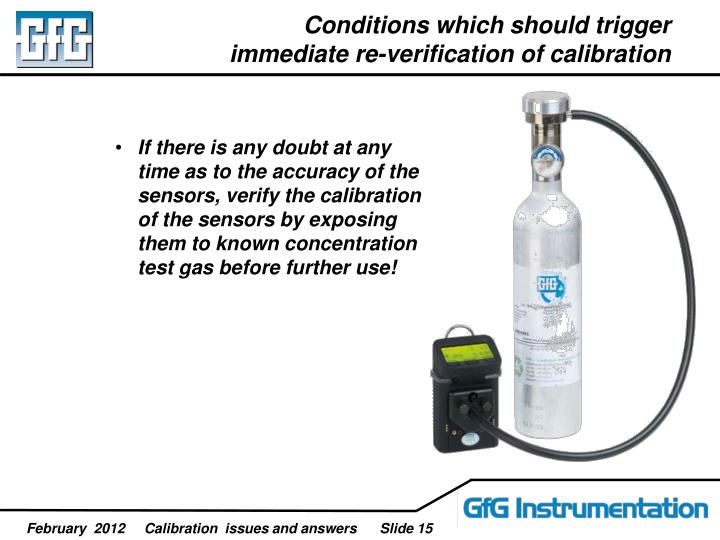 Conditions which should trigger immediate re-verification of calibration