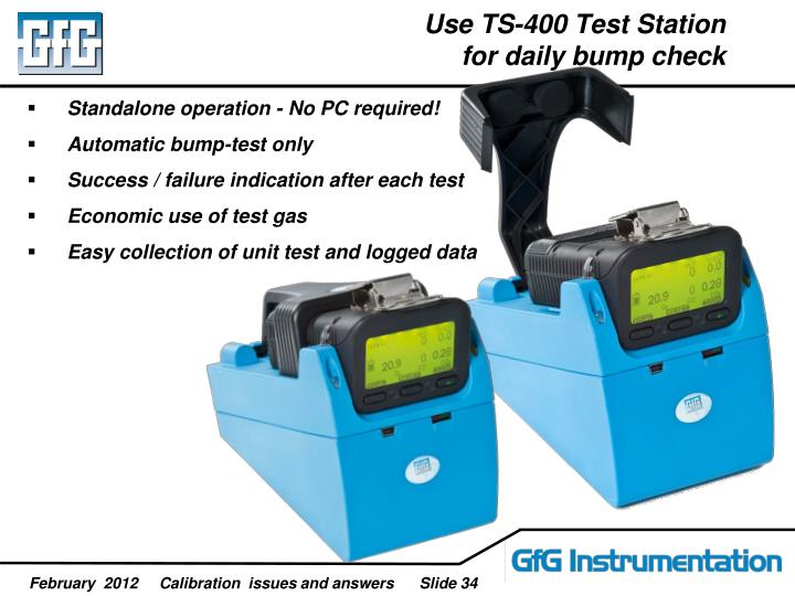 Use TS-400 Test Station for daily bump check