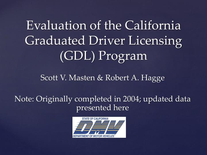 Evaluation of the California Graduated Driver Licensing (GDL) Program