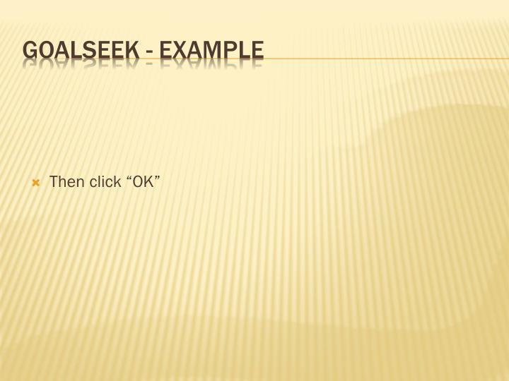 """Then click """"OK"""""""