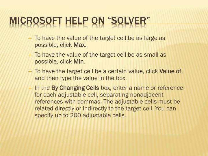 To have the value of the target cell be as large as possible, click