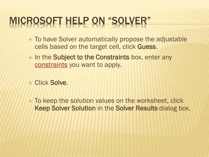 To have Solver automatically propose the adjustable cells based on the target cell, click