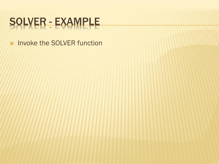 Invoke the SOLVER function