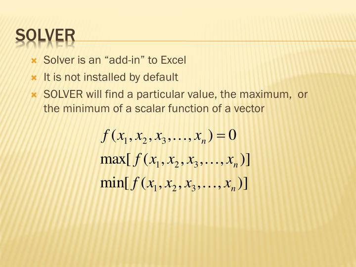 """Solver is an """"add-in"""" to Excel"""