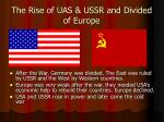 the rise of uas ussr and divided of europe