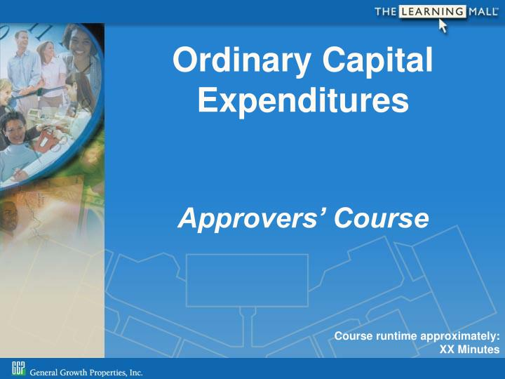 Ordinary capital expenditures approvers course