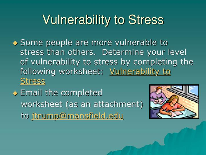 essay on stress vulnerability Stress testing and scenario analysis 1 understanding by its stakeholders of the financial vulnerability and viability of the firm papers on internal.