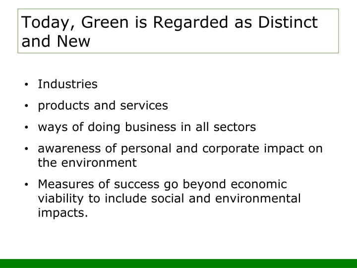Today, Green is Regarded as Distinct and New